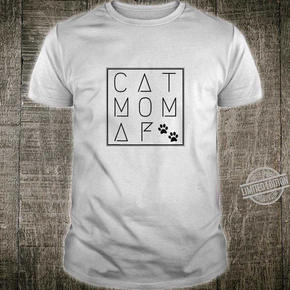 Proud Cat Mom AF Best Cat Mom Ever Shirt