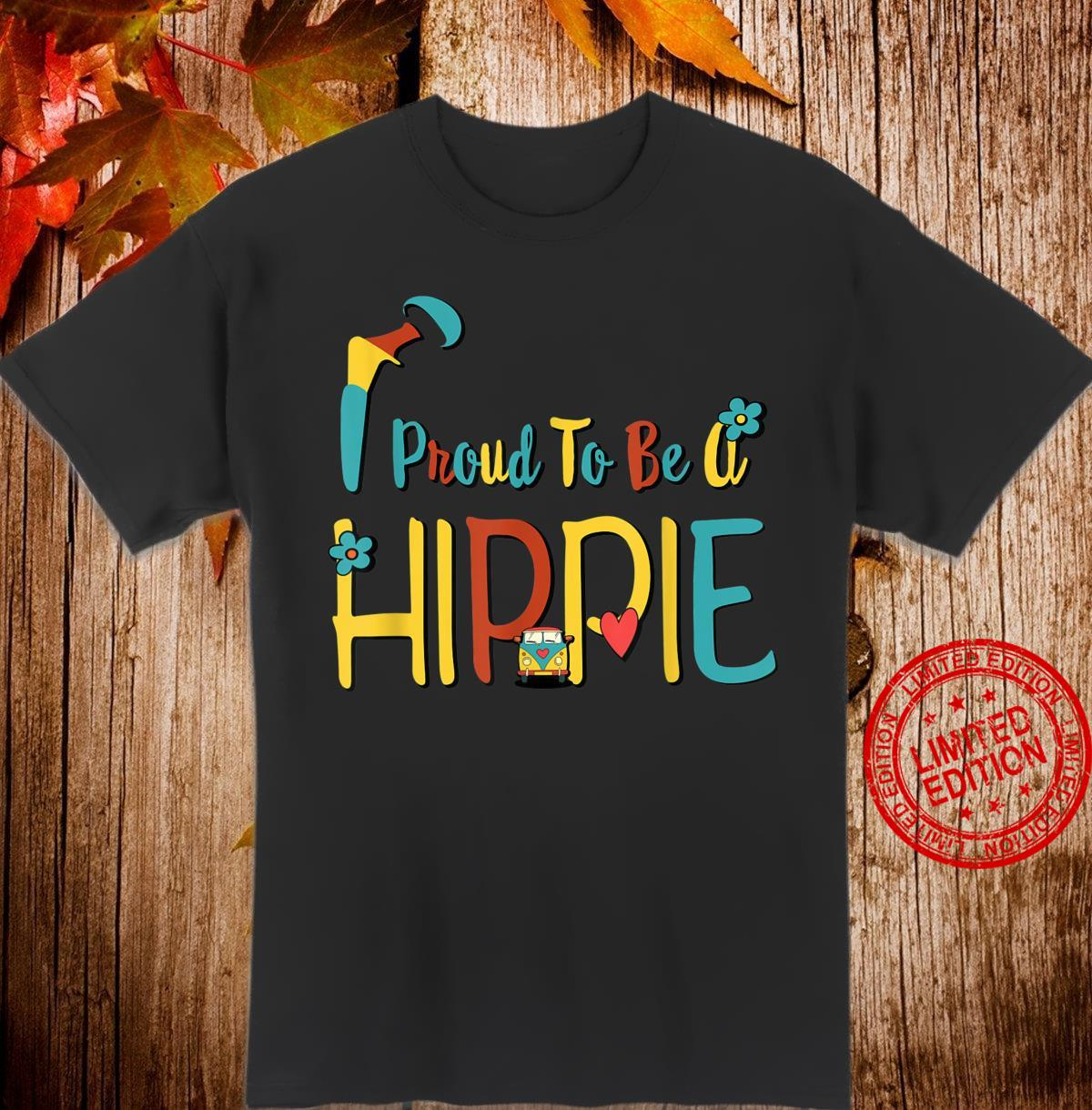 Proud to Be A Hippie Hip Replacement Joint Surgery Shirt