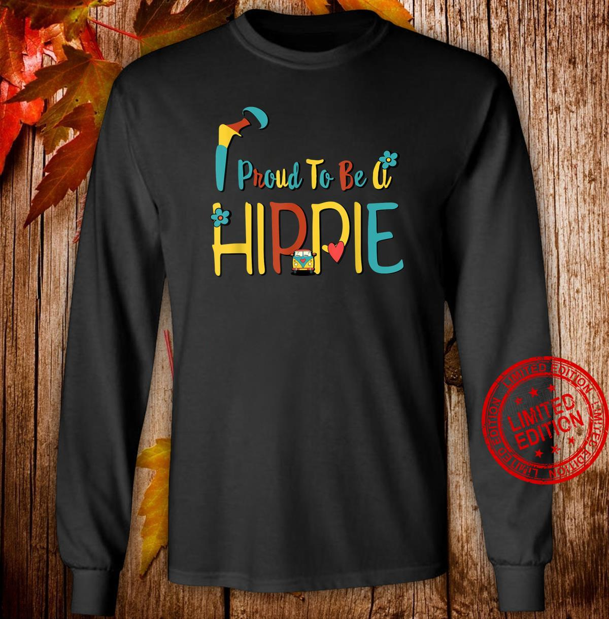 Proud to Be A Hippie Hip Replacement Joint Surgery Shirt long sleeved