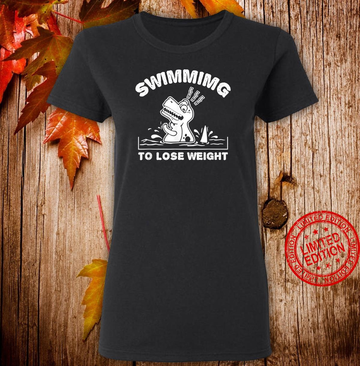 SWIMMING TO LOSE WEIGHT DINOSAUR TREX I Love Swimming Shirt ladies tee