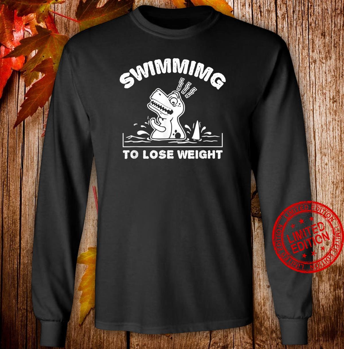 SWIMMING TO LOSE WEIGHT DINOSAUR TREX I Love Swimming Shirt long sleeved