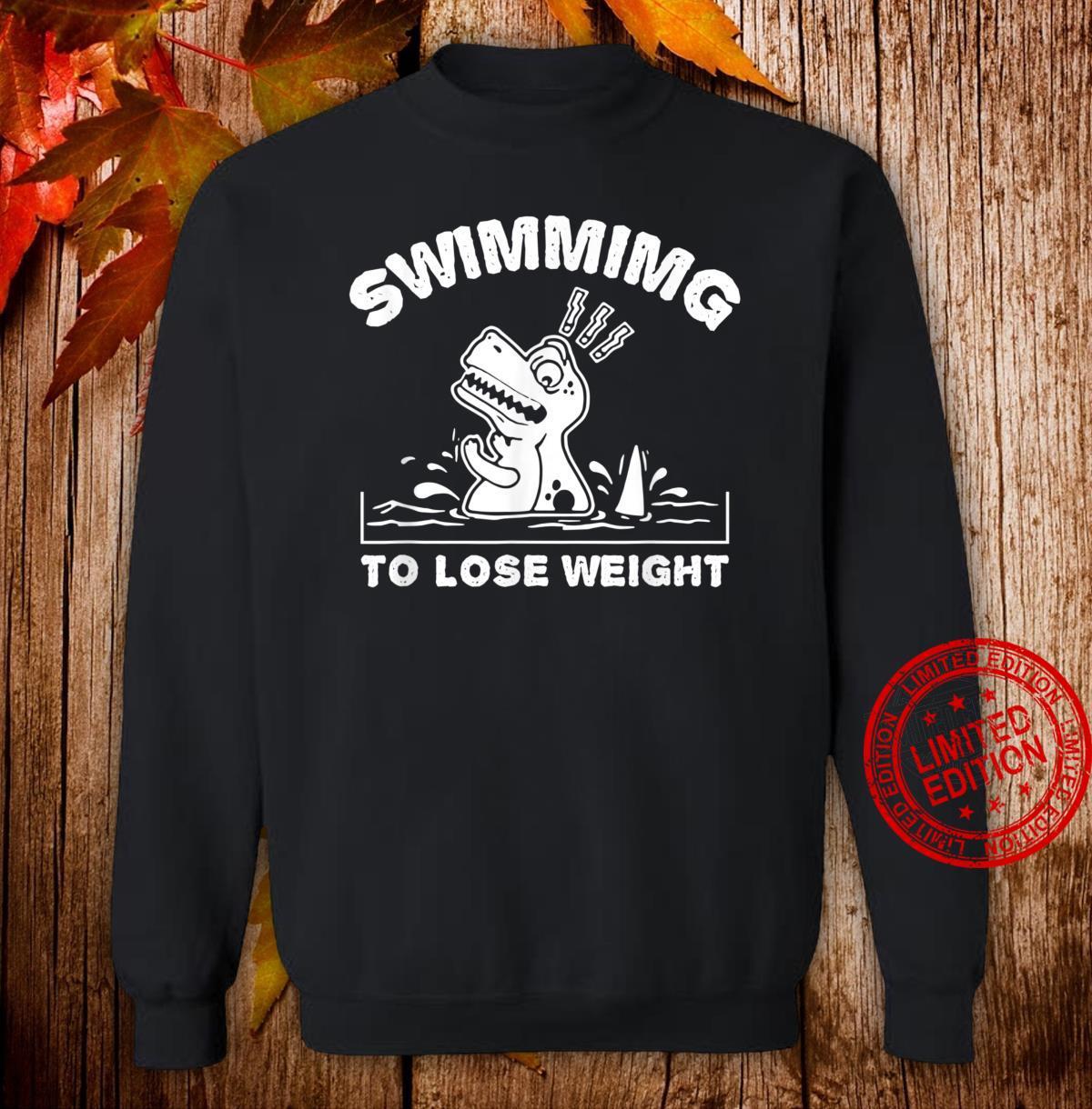 SWIMMING TO LOSE WEIGHT DINOSAUR TREX I Love Swimming Shirt sweater