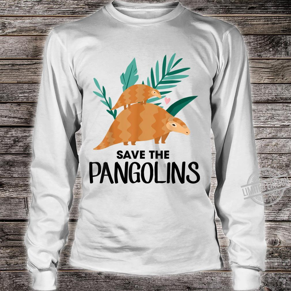 Save The Pangolins Pangolin Shirt long sleeved