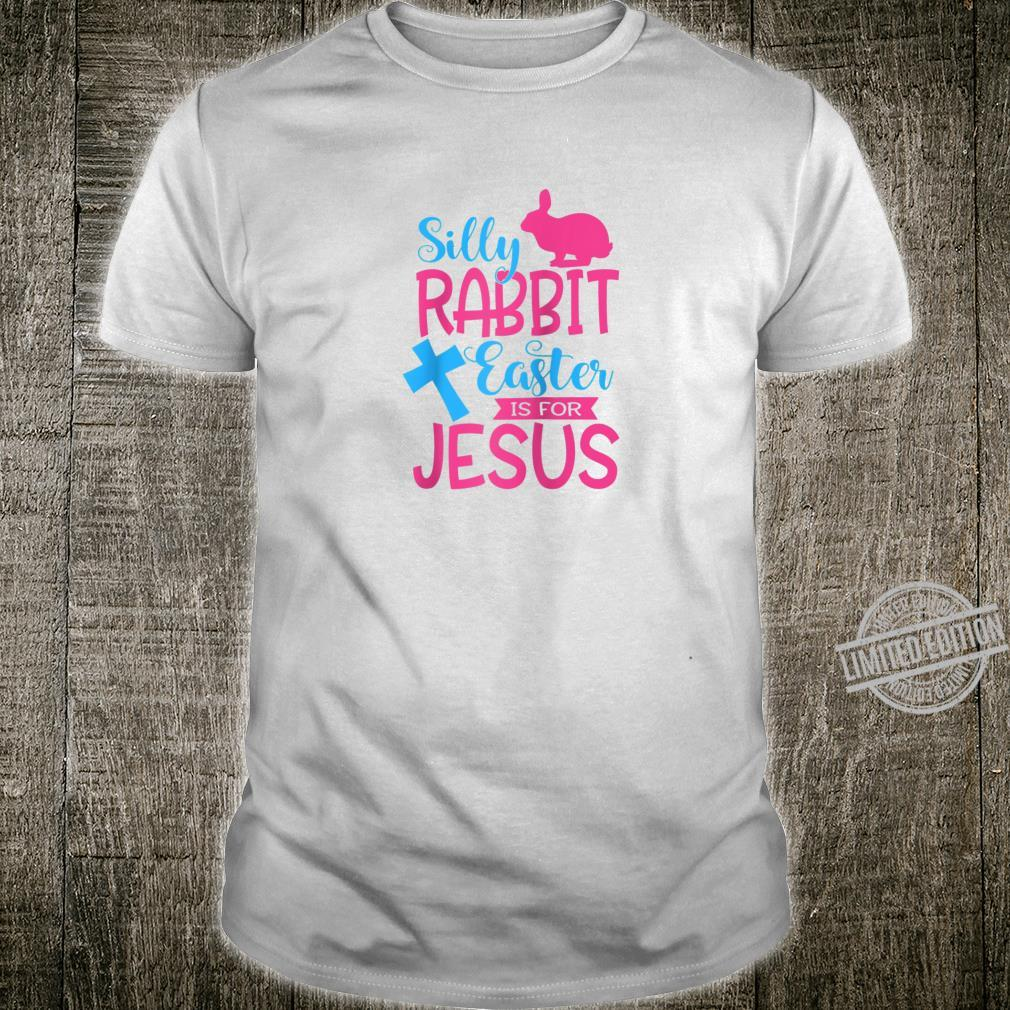 Silly Rabbit Easter is for Jesus Cute Bunny Church Religious Shirt