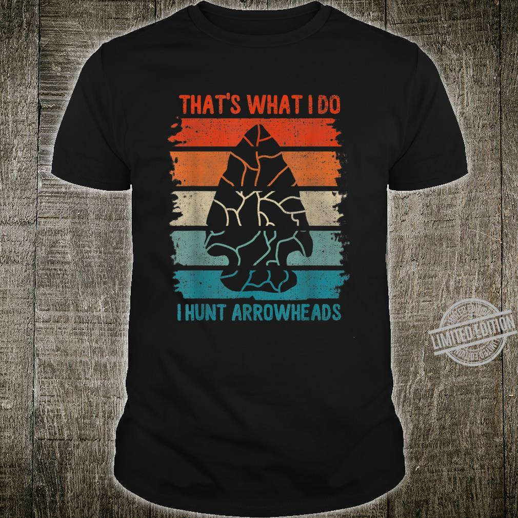 That's What I Do I Hunt Arrowheads Relic Artifacts Collector Shirt
