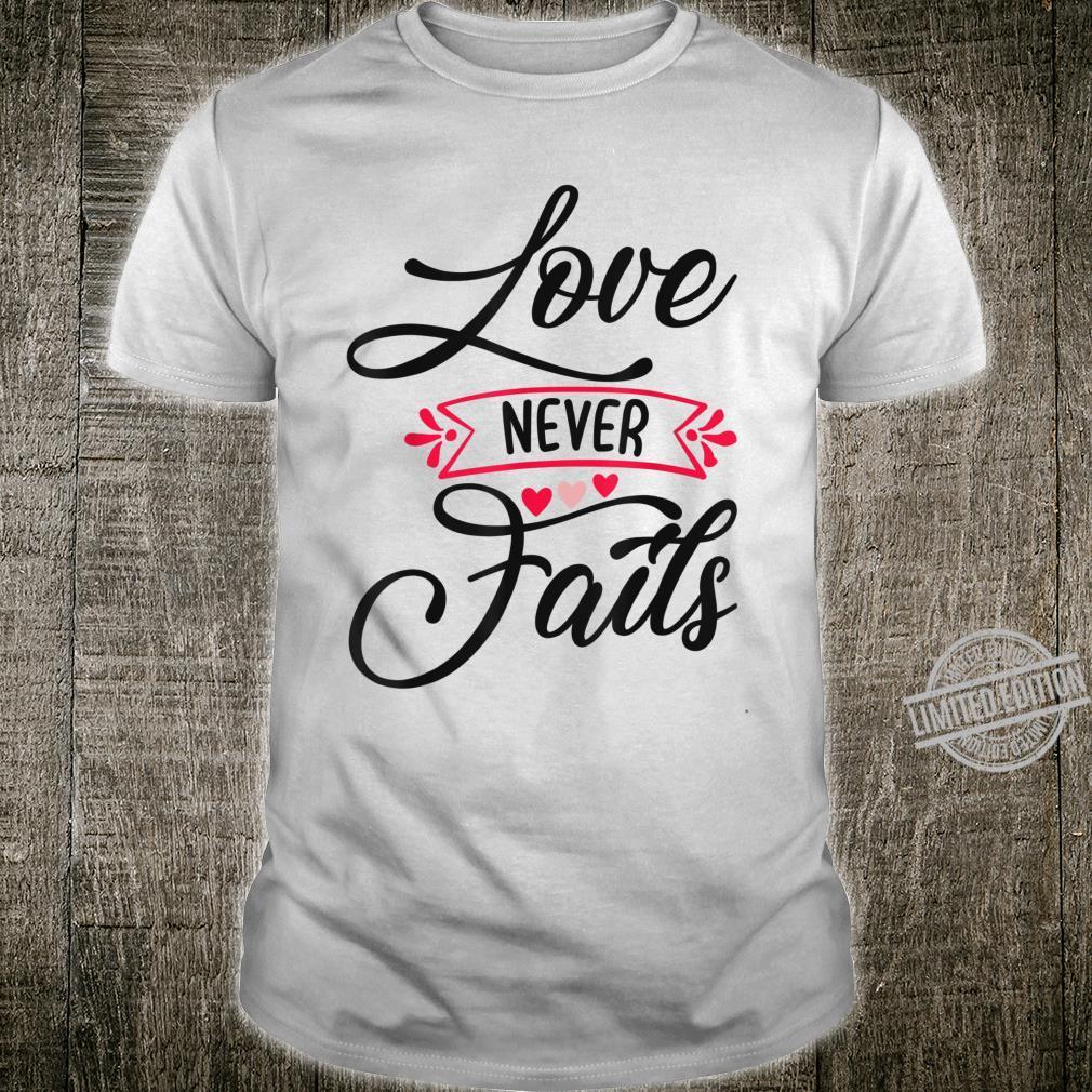 Valentines Day Girls, Love Never Fails Shirt