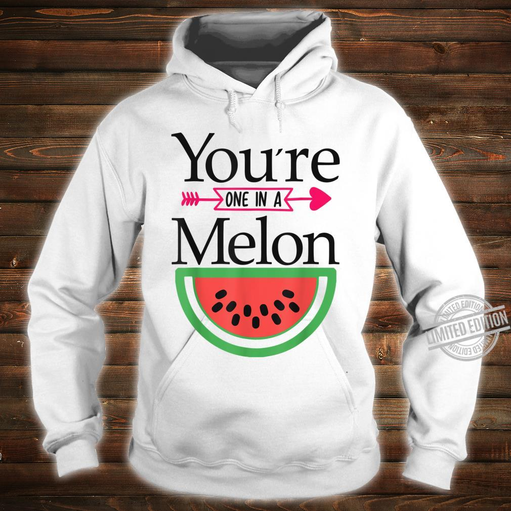 Valentines Day,You're, One in A Melon Shirt hoodie
