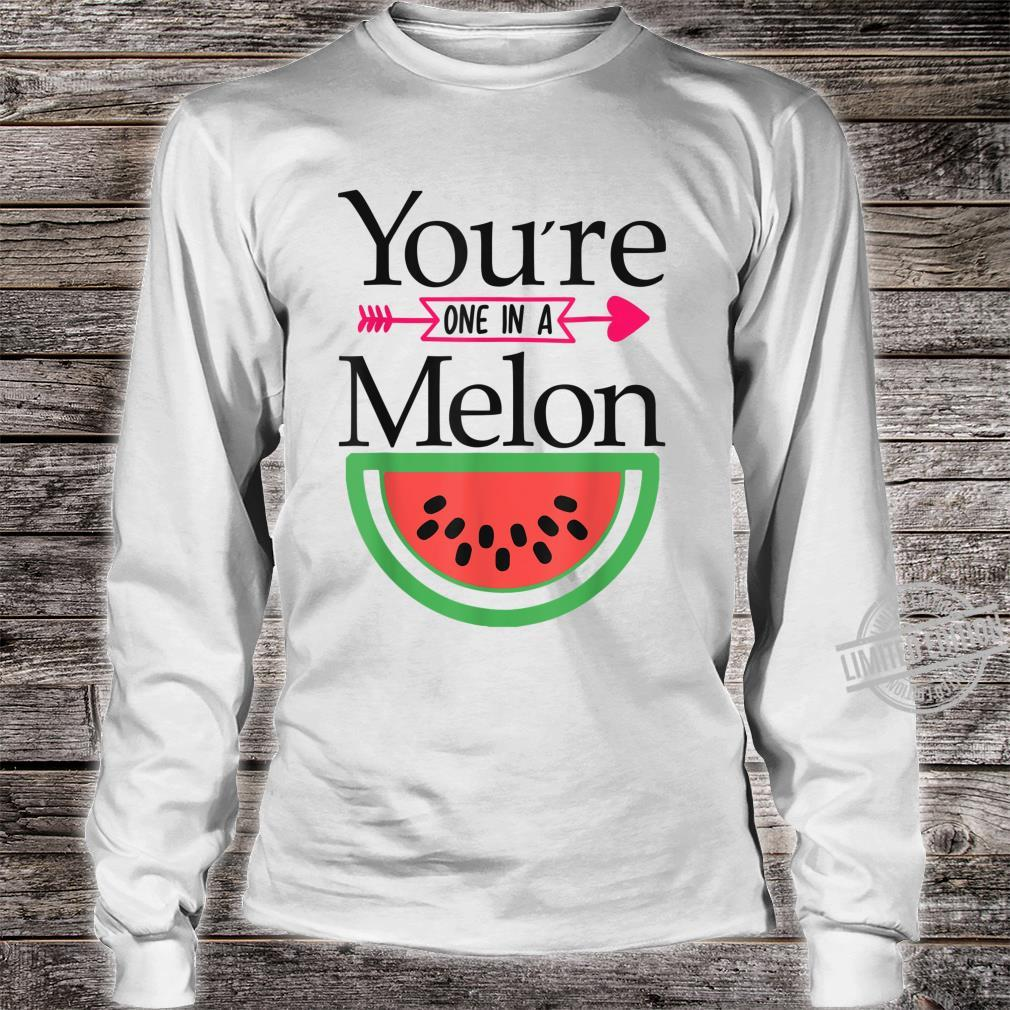 Valentines Day,You're, One in A Melon Shirt long sleeved