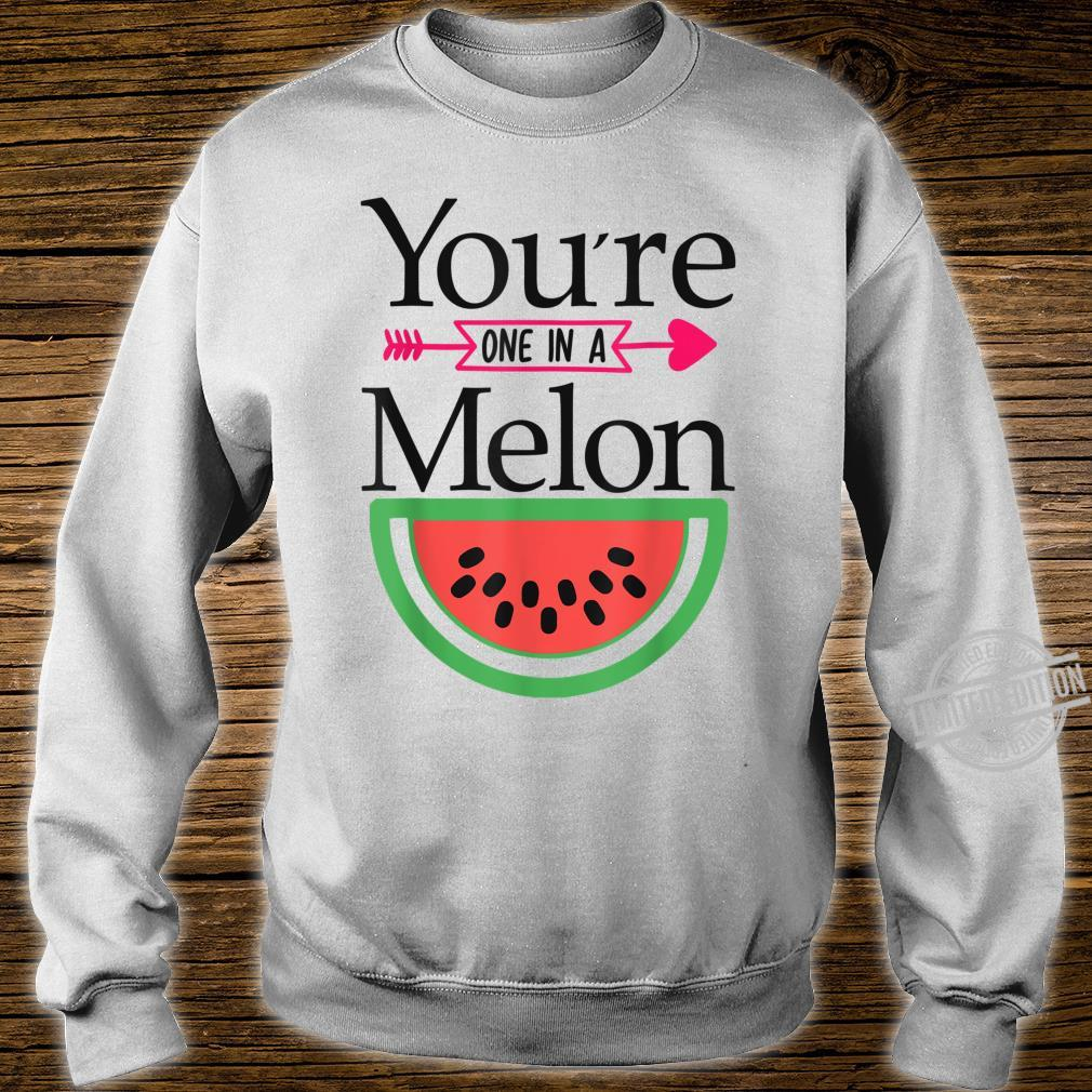 Valentines Day,You're, One in A Melon Shirt sweater