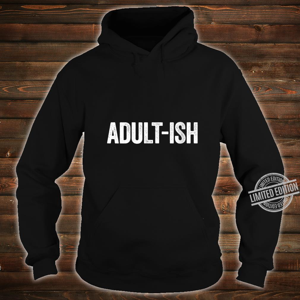 Womens Adultish 18th Birthday Shirt hoodie