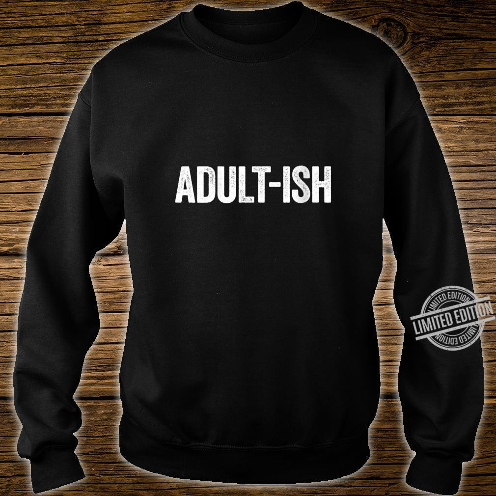 Womens Adultish 18th Birthday Shirt sweater
