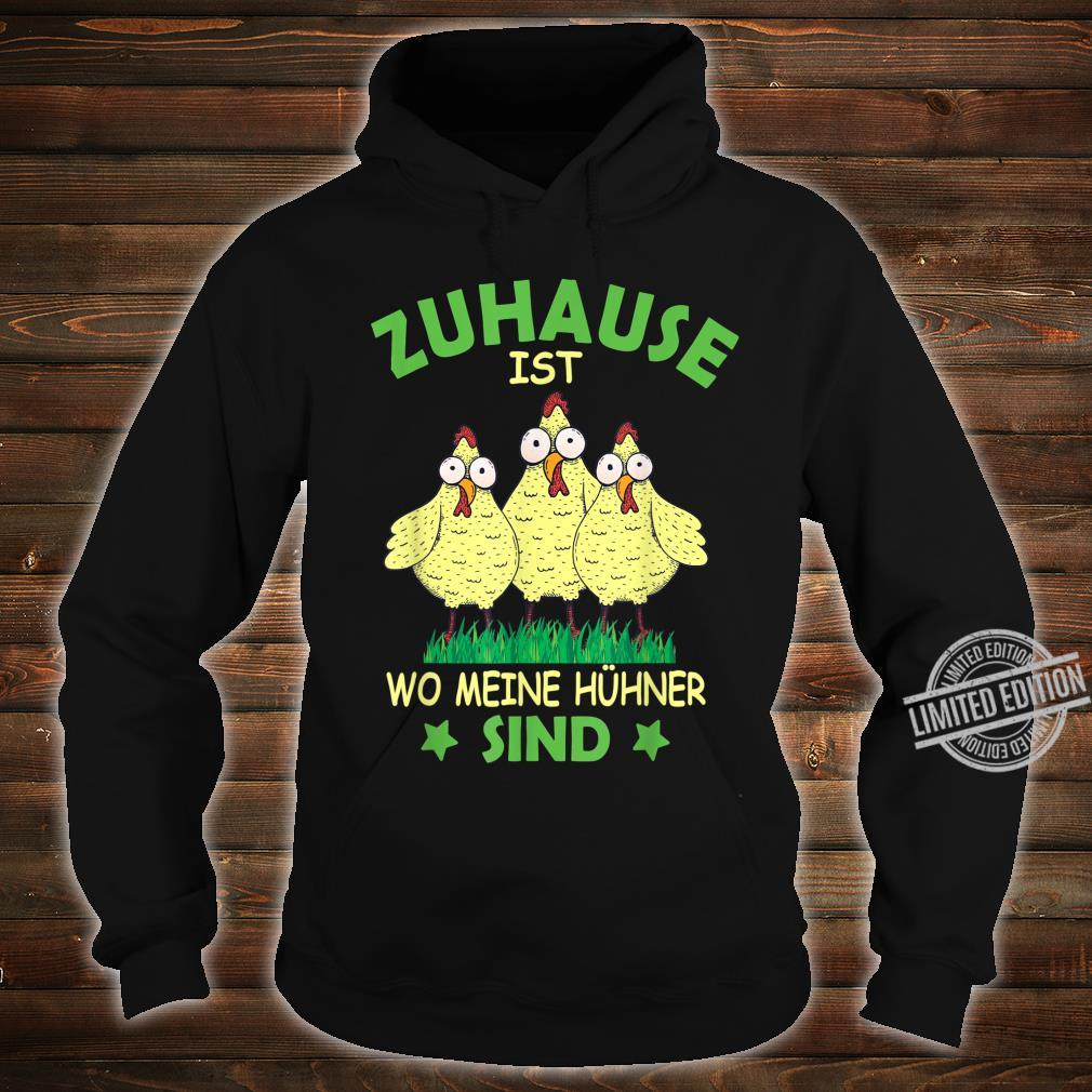 Zuhause ist wo meine Hühner sind HühnerBauer BauernHof Shirt hoodie