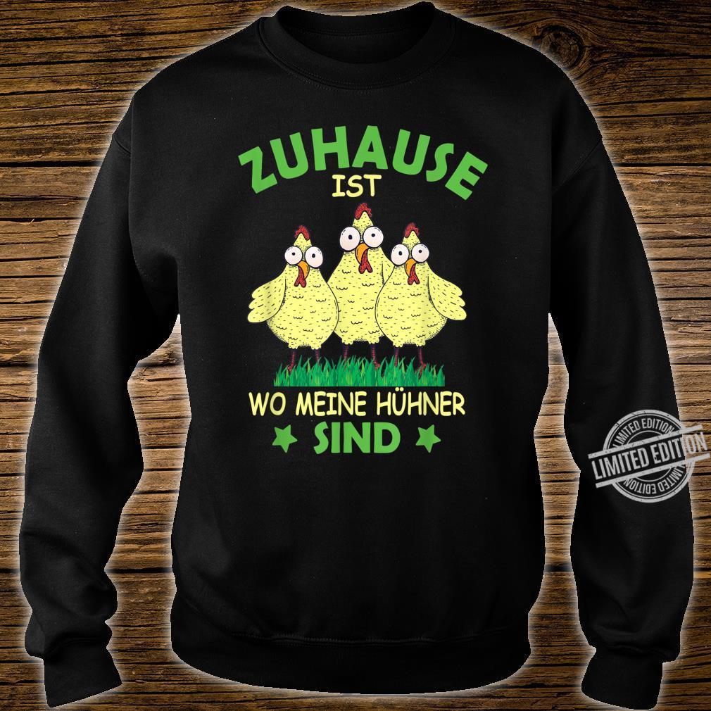 Zuhause ist wo meine Hühner sind HühnerBauer BauernHof Shirt sweater